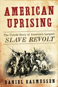 Book cover: American Uprising by Daniel Rasmussen