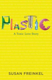 Plastic: A Toxic Love Story