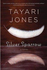 Book cover: Silver Sparrow by Tayari Jones