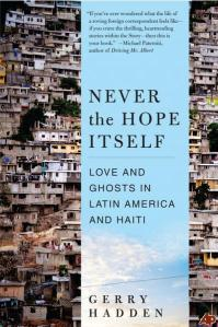 "Book cover: ""Never the Hope Itself: Love and Ghosts in Haiti and Latin America"" by Gerry Hadden"