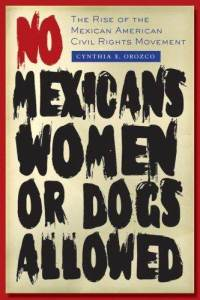Book cover: No Mexicans, Women, or Dogs Allowed by Cynthia Orozco
