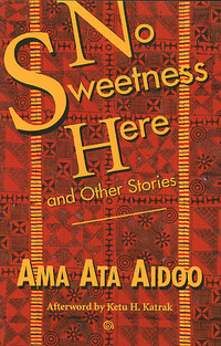 Book cover: No Sweetness Here and Other Stories by Ama Ata Aidoo