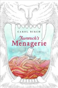 Book cover: Jamrach's Menagerie by Carol Birch