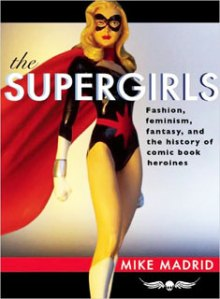 Book cover: The Supergirls by Mike Madrid