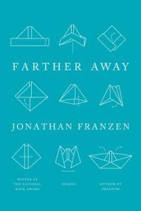 Book cover: Farther Away by Jonathan Franzen