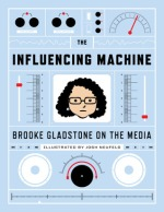 Book cover: The Influencing Machine by Brooke Gladstone