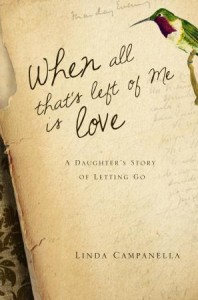 Book cover: When All That's Left of Me is Love by Linda Campanella