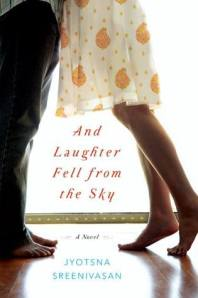 Book cover: And Laughter Fell from the Sky by Jyotsna Sreenivasan