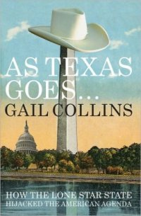 Book cover: As Texas Goes by Gail Collins