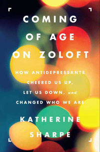 Book cover: Coming of Age on Zoloft by Katherine Sharpe