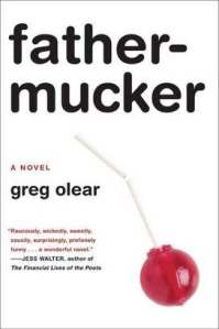 Book cover: Fathermucker by Greg Olear