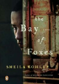 Book cover: The Bay of Foxes by Sheila Kohler