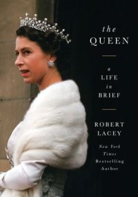 Book cover: The Queen: A Life in Brief by Robert Lacey