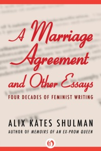 Book cover: A Marriage Agreement and Other Essays by Alix Kates Shulman