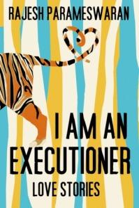 Book cover: I Am An Executioner by Rajesh Parameswaran