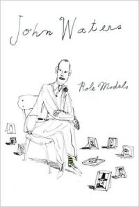 Book cover: Role Models by John Waters