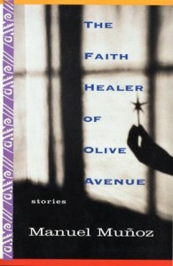 Book cover: The Faith Healer of Olive Avenue by Manuel Munoz