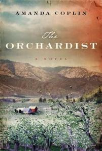Book cover: The Orchardist by Amanda Coplin