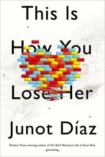 Book cover: This Is How You Lose Her by Junot Diaz
