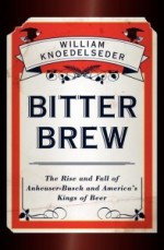 Bitter Brew by William Knoedelseder