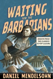 Book cover: Waiting for the Barbarians by Daniel Mendelsohn