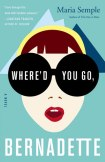 Book cover: Where'd You Go Bernadette by Maria Semple