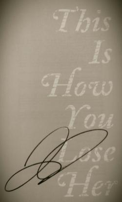 This Is How You Lose Her (signed title page)