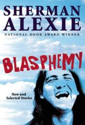 Book cover: Blasphemy by Sherman Alexie