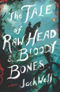 Book cover: The Tale of Raw Head and Bloody Bones by Jack Wolf