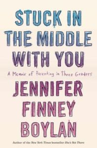 Book cover; Stuck in the Middle with You by Jennifer Finney Boylan