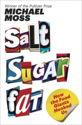 Book cover: Salt Sugar Fat by Michael Moss