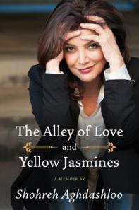 Book cover: The Alley of Love and Yellow Jasmines by Shohreh Aghdashloo
