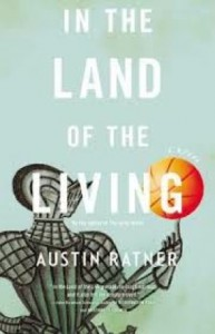 Book cover: In the Land of the Living by Austin Ratner