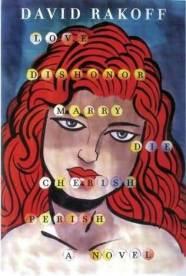 Book cover: Love, Dishonor, Marry, Die, Cherish, Perish by David Rakoff