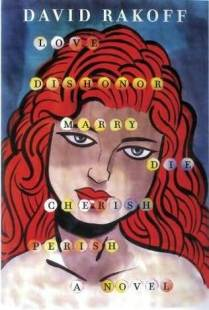 Book cover: Love, Dishonor, Marry, Die, Cherish, Perish by David Rakoff