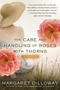 Book cover: The Care and Handling of Roses with Thorns by Margaret Dilloway