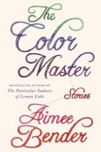 Book cover: The Color Master by Aimee Bender