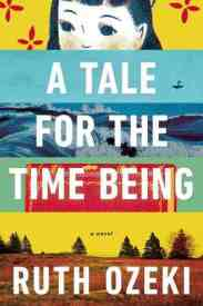 Book cover: A Tale for the Time Being by Ruth Ozeki