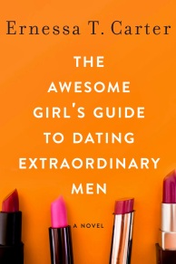 Book cover: The Awesome Girl's Guide to Dating Extraordinary Men by Ernessa T. Carter