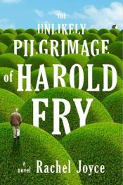 Book cover: The Unlikely Pilgrimage of Harold Fry by Rachel Joyce