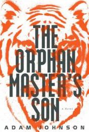 Book cover: The Orphan Master's Son by Adam Johnson