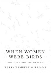 Book cover: When Women Were Birds by Terry Tempest Williams