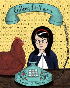 Book cover: Calling Dr. Laura by Nicole Georges