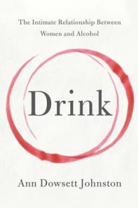 Book cover: Drink by Ann Dowsett Johnston