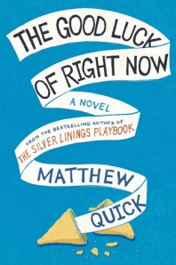 Book cover: The Good Luck of Right Now by Matthew Quick