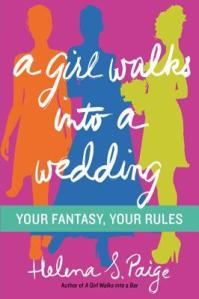 Book cover: A Girl Walks into a Wedding by Helena S. Paige