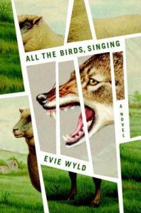 Book cover: All the Birds Singing by Evie Wyld