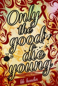 Book cover: Only the Good Die Young by K. K. Hendin