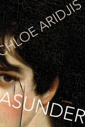 Book cover: Asunder by Chloe Aridjis