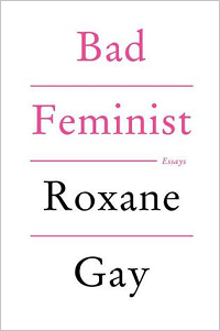 Book cover: Bad Feminist by Roxane Gay
